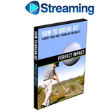 How To Break 80<br />&nbsp;Perfect Impact DVD