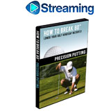 How To Break 80<br />&nbsp;Precision Putting DVD