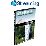 How To Break 80<br />&nbsp;Short Game DVD