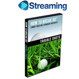 How To Break 80<br />&nbsp;Trouble Shots DVD
